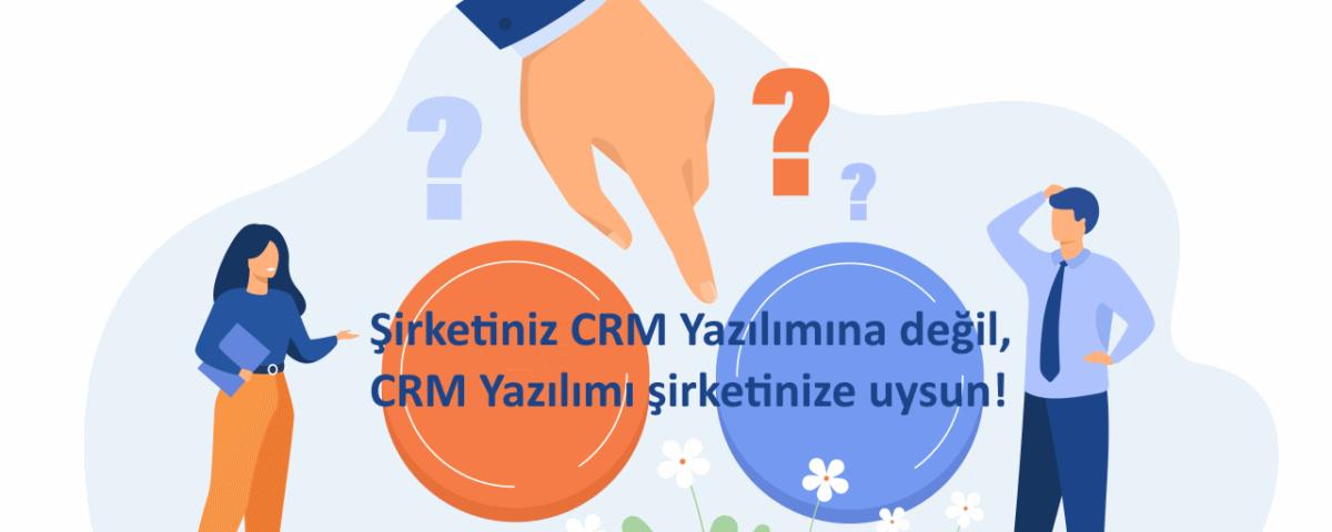 CRM Yazılımı şirkete uysun